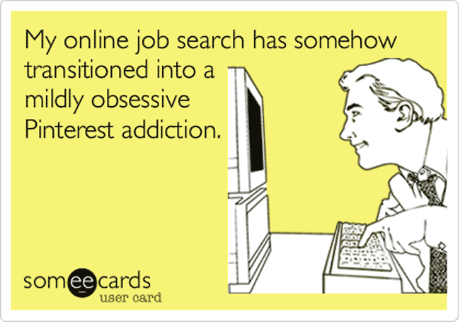 A meme showing a man on a computer, instead of doing his job search he has gotten distracted by Pinterest.